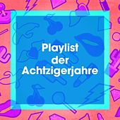 Playlist Der Achtzigerjahre by Various Artists