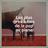 Les Plus Gros Tubes De La Pop Au Piano von Piano Covers Club