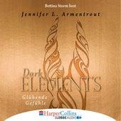 Glühende Gefühle - Dark Elements 4 (Gekürzt) von Jennifer L. Armentrout