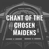 Chant of the Chosen Maidens von Various Artists