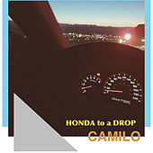 Honda to a Drop de Camilo