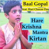 Hare Krishna Mantra Kirtan (feat. Hari Charan Das) by Baal Gopal