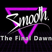 The Final Dawn by Smooth