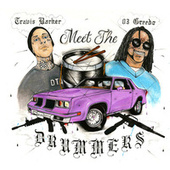 Meet The Drummers by 03 Greedo