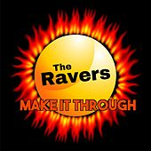 Make It Through von The Ravers