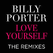 Love Yourself the Remixes by Billy Porter