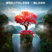 Bloom by Breathless