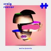We're Dynamite by Craig Reever