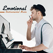 Emotional Instrumental Music (Piano Edition) by Classical New Age Piano Music