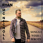 Songs I Wish I Wrote by Ryan McNicholl