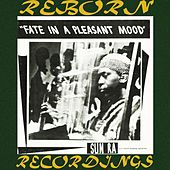 Fate in a Pleasant Mood (HD Remastered) de Sun Ra