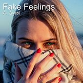 Fake Feelings by A. Asabi