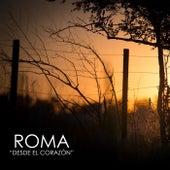 Desde El Corazón by Roma