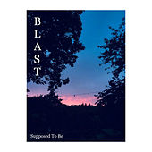 Supposed To Be (Demo) de Blast