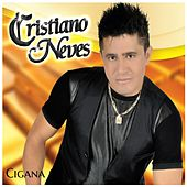 Cigana by Cristiano Neves