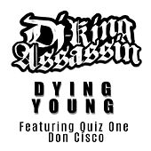 Dying Young (Extended Version) de Dj King Assassin