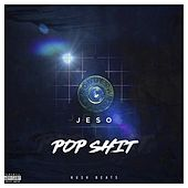 Pop shit by Jeso2much