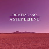 A Step Behind de Dom Italiano