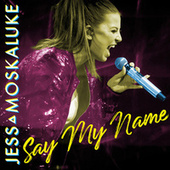 Say My Name von Jess Moskaluke