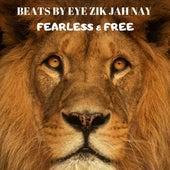 Fearless & Free by Eye Zik Jah Nay