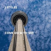 Come Go With Me! von Jstyles