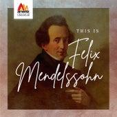 This is Felix Mendelssohn von Various Artists