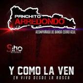 Y Como La Ven (En Vivo Desde La Rosca) by Panchito Arredondo