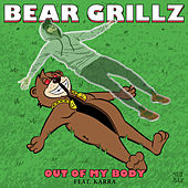 Out Of My Body (feat. Karra) von Bear Grillz