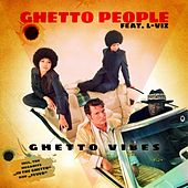 Ghetto Vibes by Ghetto People