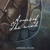 Arms of the Wind de Adriel Fair
