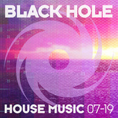 Black Hole House Music 07-19 by Various Artists