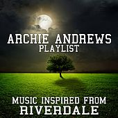 Archie Andrews Playlist - Music Inspired from Riverdale von Various Artists