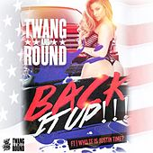 Back It Up (feat. Who TF Is Justin Time?) by Twang and Round