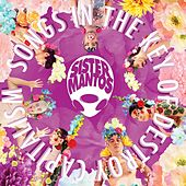 Songs in the Key of Destroy Capitalism de Sister Mantos