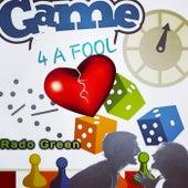 Game 4 A Fool by Rado Green