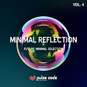 Minimal Reflection, Vol. 4 (Future Minimal Selection) de Various Artists