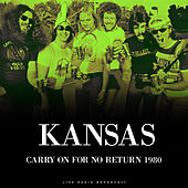 Carry On For No Return 1980 (Live) de Kansas