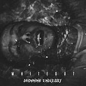 Drowning Endlessly by White Out