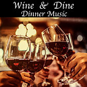 Wine & Dine Dinner Music by Various Artists