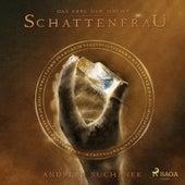 Schattenfrau - Das Erbe der Macht (Urban Fantasy), Band 6 (Ungekürzt) von Andreas Suchanek