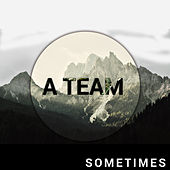Sometimes by The Team