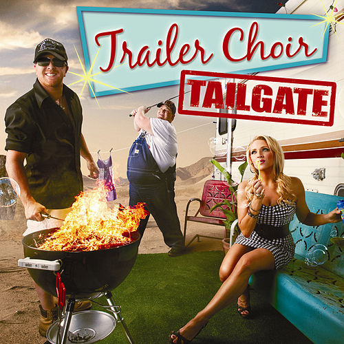 Tailgate by Trailer Choir