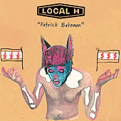 Patrick Bateman von Local H