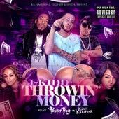 Throwin' Money by J Kidd