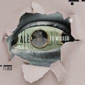 Tu Mirada by Ale