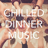 Chilled Dinner Music de Various Artists