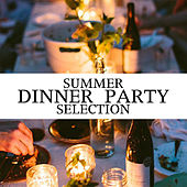 Summer Dinner Party Selection von Various Artists