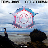 Get Get Down by Tom & Jame