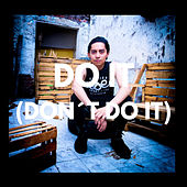 Do it (Don´t Do It) by Sebastian Coronel