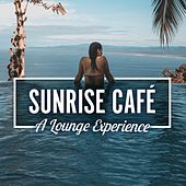Sunrise Café (A Lounge Experience) von Various Artists